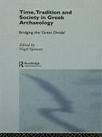 Time, Tradition and Society in Greek Archaeology : Bridging the 'great Divide'