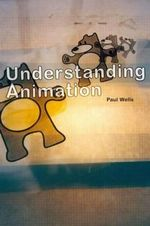 Understanding Animation - Paul Wells