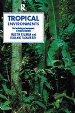 Tropical Environments : The Functioning and Management of Tropical Ecosystems - Martin C. Kellman