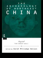 Beyond the Great Wall : Archaeology of Northeast China