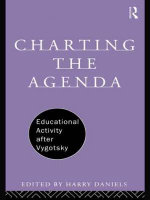 Charting the Agenda : Educational Activity After Vygotsky