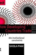 How Developing Countries Trade : The Institutional Limits on Developing Countries Trade - Sheila Page