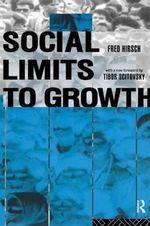 Social Limits to Growth : Easy and Effective Remedies for Staying Healthy on... - Fred Hirsch