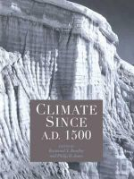 Climate Since A.D.1500 : Geological, Climatological and Archaeological Back...