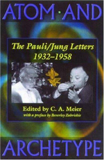 Atom and Archetype : The Pauli/Jung Letters, 1932-1958 - Wolfgang Pauli