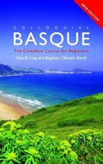 Colloquial Basque : A Complete Language Course - Alan R. King