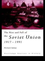 The Rise and Fall of the Soviet Union : 1917 - 1991 - Richard Sakwa