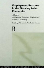 Employment Relations in Asian Economies : Together with an Account of its Agriculture, Fores...
