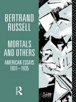 Mortals and Others : American Essays, 1931-35 - Bertrand Russell