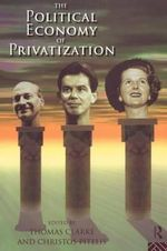The Political Economy of Privatization : How to Survive in the New Retail Landscape