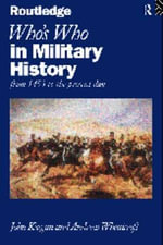 Who's Who in Military History : From 1453 to the Present Day - John Keegan