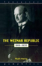 The Weimar Republic, 1919-33 - Ruth Henig