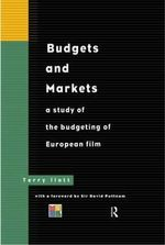 Budgets and Markets : A Study of the Budgeting of European Film - Terry Ilott