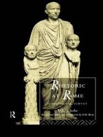 Rhetoric at Rome : A Historical Survey - M. L. Clarke