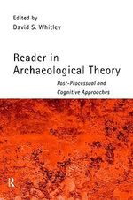 Reader in Archaeological Theory : Post-processual and Cognitive Approaches