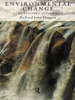 Environmental Change : Evolving Ecosphere - Richard John Huggett
