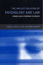 The Implicit Relation of Psychology and Law : Women and Syndrome Evidence - Fiona Raitt