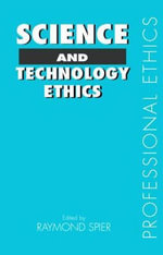 Science and Technology Ethics - Raymond E. Spier