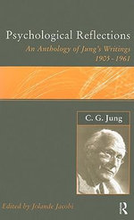 C.G. Jung: Psychological Reflections : A New Anthology of His Writings 1905-1961 - C. G. Jung