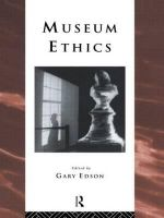 Museum Ethics : Theory and Practice