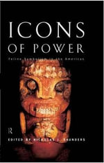 Icons of Power : Feline Symbolism in the Americas - Nicholas Saunders