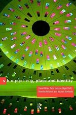 Shopping, Place and Identity - Daniel Miller
