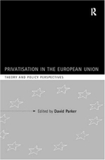Privatisation in the European Union : Theory and Policy Perspectives