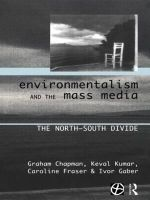 Environmentalism and the Mass Media : The North-South Divide - Graham Chapman