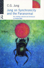 Jung on Synchronicity and the Paranormal : A New Anthology of His Writings 1905-1961 - C. G. Jung