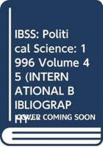 International Bibliography of the Social Sciences 1996 : Political Science v. 45 - British Library of Political and Economic Science