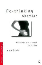 Rethinking Abortion : Psychology, Gender and the Law - Mary Boyle