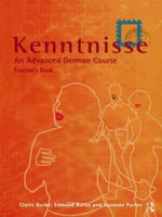 Kenntnisse: Teacher's Book : An Advanced German Course - Claire Burke