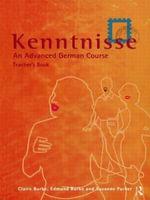 Kenntnisse: Teacher's Book : An Advanced German Course - Claire Burke