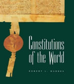 Constitutions of the World : 1969-1972: The Politics of Representation v. 3 - Robert L. Maddex