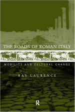 Roads of Roman Italy : Mobility and Cultural Change - Ray Laurence