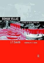 Roman Villas : A Study in Social Structure - J. T. Smith