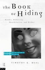The Book of Hiding : Gender, Ethnicity, Annihilation and Esther - Tim Beal