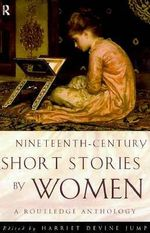 Nineteenth Century Short Stories by Women : A Routledge Anthology