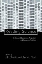 Reading Science : Critical and Functional Perspectives on Discourses of Science - J. R. Martin