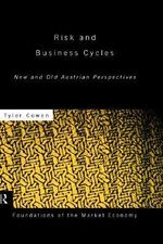 Risk and Business Cycles : New and Old Austrian Perspectives - Tyler Cowen
