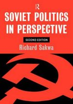 Soviet Politics in Perspective : In Perspective - Richard Sakwa