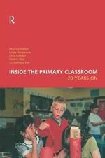 Inside the Primary Classroom : Twenty Years on - Maurice Galton