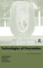 Technologies of Procreation : Kinship in the Age of Assisted Conception - Jeanette Edwards
