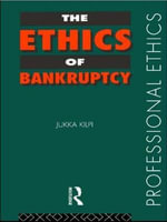 The Ethics of Bankruptcy : Economic and Legal Perspectives - Jukka Kilpi