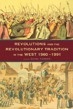 Revolutions and the Revolutionary Tradition in the West, 1560-1991 : In the West 1560-1991 - David Parker