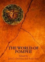 The World of Pompeii - John J. Dobbins