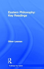 Eastern Philosophy : Key Readings - Oliver Leaman