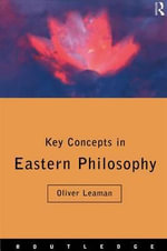 Key Concepts in Eastern Philosophy - Oliver Leaman