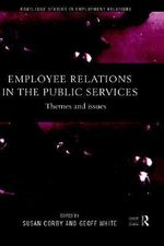 Employee Relations in the Public Services : Themes and Issues