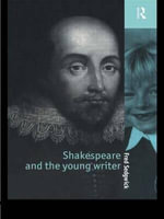 Shakespeare and the Young Writer : Young Children and Their Language - Fred Sedgwick